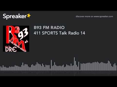411 SPORTS Talk Radio 14 (part 2 of 13)
