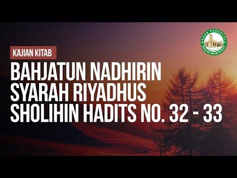 Bahjatun Nadhirin Syarah Riyadhus Sholihin Hadits No. 32 - 33  - Ustadz Mukhlis Biridha