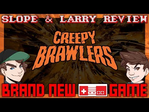 Slope & Larry Review: Creepy Brawlers - SGR