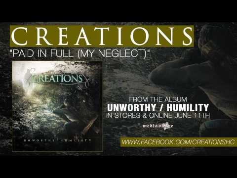 "Creations ""Paid In Full (My Neglect)"""