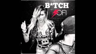 Sofi - Bitch!