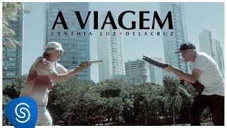 Delacruz e Cynthia Luz - A Viagem (Prod. Dj Caique)  [VideoClipe] #CE5