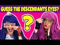 Guess the Descendants Eyes with Mal and Evie (Are they Real or Fake?) 2018