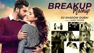 Breakup Mashup 2018  DJ Shadow Dubai  Lost in Love