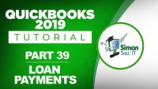 QuickBooks 2019 Training Tutorial Part 39: Creating Loan Payments in Quickbooks