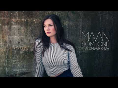 Maan - Someone That I Never Knew (Official audio)