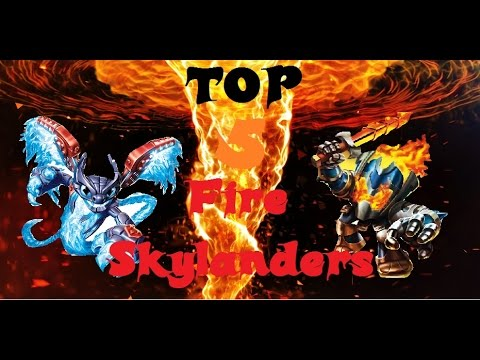 Top 5 Fire Skylanders - CrashTheSkylands