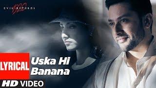 Lyrical: Uska Hi Banana | 1920 Evil Returns | Arijit Singh | Aftab Shivdasani, Tia Bajpai