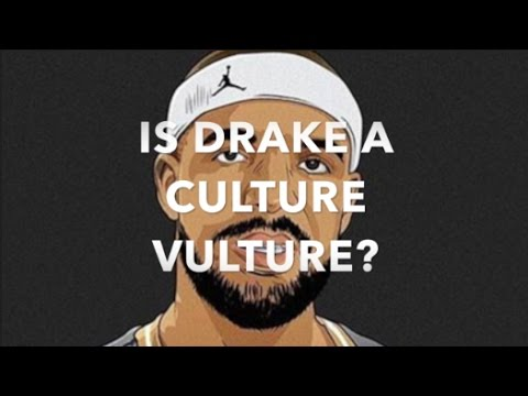 Is Drake a Culture Vulture?