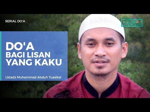 Serial Do'a : Do'a Untuk Lisan Yang Kaku - Ustadz Muhammad Abduh Tuasikal
