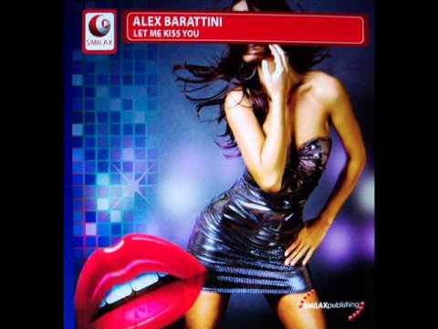 Alex Barattini - Let Me Kiss You [Dub Mix]