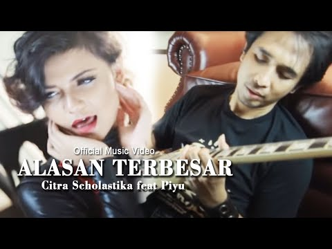 Citra Scholastika Feat Piyu Alasan Terbesar [official Music Video Clip] video