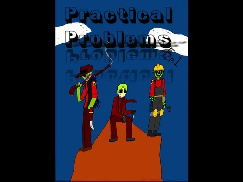 Practicle Problems Ep. 1:In Come the Spies,Down Go the Bri's