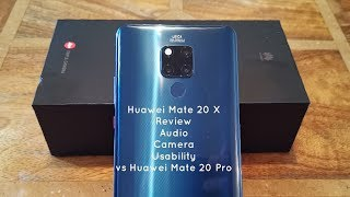 Huawei Mate 20 X Review plus Camera, Audio, Usability & VS Mate 20 Pro