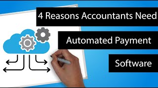 4 Reasons Accountants Need Automated Payment Software