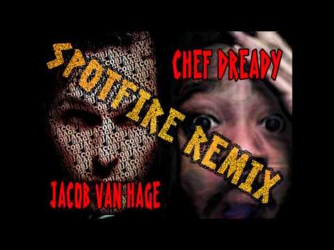 Jacob Van Hage - Spotfire (Chef Dready Remix)