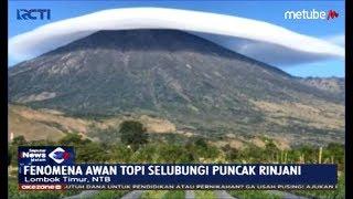 VIRAL! Fenomena Puncak Gunung Rinjani Bertopi Awan Dianggap Pertanda Tidak Baik - SIM 17/07