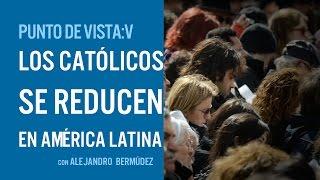 Los católicos se reducen en América Latina