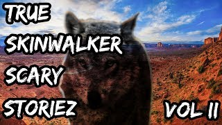 True Scary Skinwalker Horror Stories | Skinwalkers #2