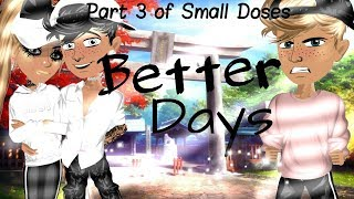 Better Days - Msp Version by angelinatoni xDlol? || Part 3 of Small Doses