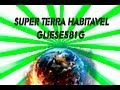 Gliese 581g - Super Terra Habitavel