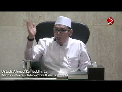 Bab.129 Adab Duduk Dan Sikap Terhadap Teman Duduk Hadits No.826 - 828 Ustadz Ahmad Zainuddin, Lc
