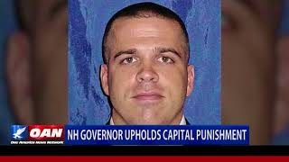 N.H. Governor Upholds Capital Punishment