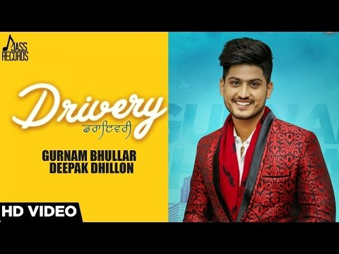 Drivery ( Full Audio) | Gurnam Bhullar Co Deepak Dhillon  | New Punjabi Songs 2017