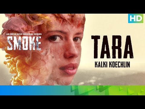 Tara by Kalki Koechlin | SMOKE | An Eros Now Original Series | All Episodes Out On 26th October