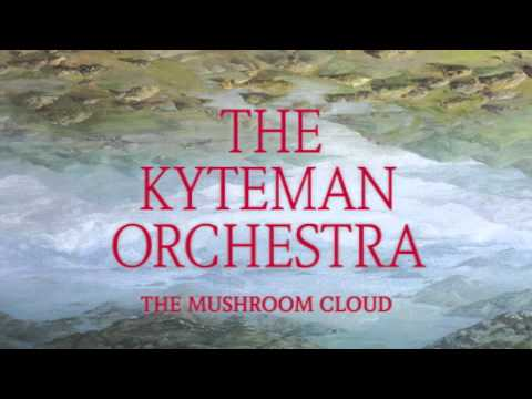 The Kyteman Orchestra - The Mushroom Cloud