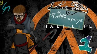 let's play du rattrapage HALF LIFE (ep1)