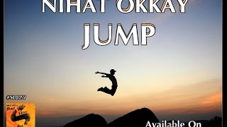 Nihat Okkay - Jump(Original Mix) (OUT NOW)