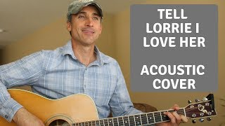 Download Lagu Tell Lorrie I Love Her - Keith Whitley (Robbie Trujillo Cover) Gratis STAFABAND