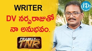 writer DV నర్సరాజుతో నా అనుభవం. - Madan || Frankly With TNR || Talking Movies With iDream