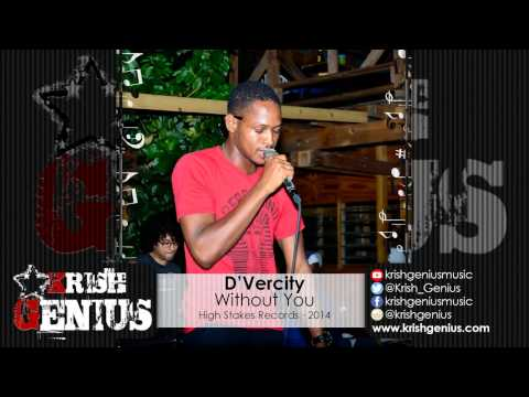 D'vercity – Without You – December 2014 | Reggae, Dancehall, Bashment