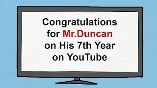 Greeting to Mr.Duncan with His 7th Anniversary of Teaching on YouTube Channel.