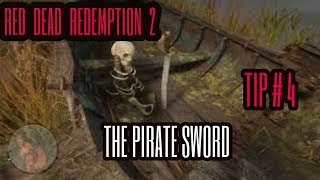 Red Dead Redemption 2 Tip # 4 The Pirate Sword