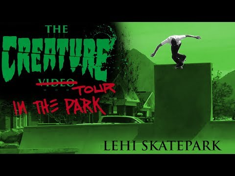 The Creature Video Tour: In The Park @ Lehi Skatepark
