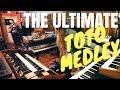 The Ultimate TOTO Medley (Africa, Rosanna, Falling in Between & more) MP3