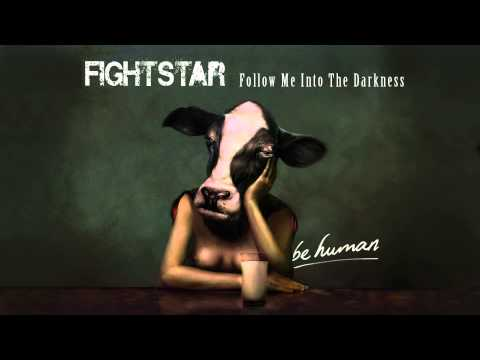 Fightstar - Follow Me Into The Darkness
