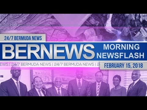 Bernews Newsflash For Thursday February 15, 2018