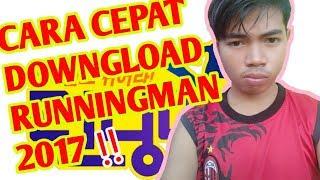 Cara cepat download RUNNING MAN (2017)
