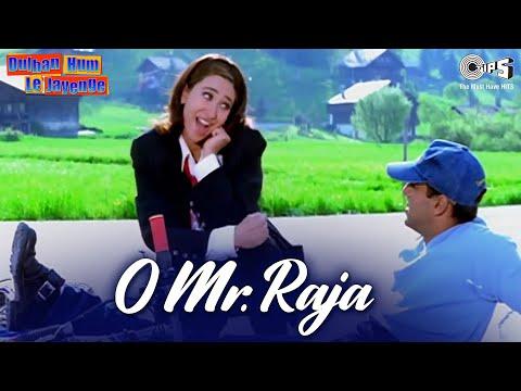 O Mr. Raja - Dulhan Hum Le Jayenge | Salman & Karisma | Karishma...