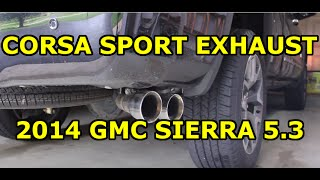 2014 Sierra 5.3L - Stock Vs Corsa Sport Exhaust