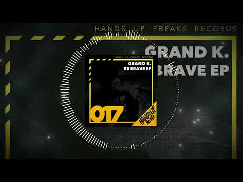 Download Hands Up Freaks 017 - Grand K. - Far Away Club Mix Edit Be Brave EP Mp4 baru