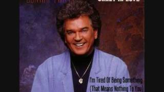 Watch Conway Twitty Im Tired Of Being Something video