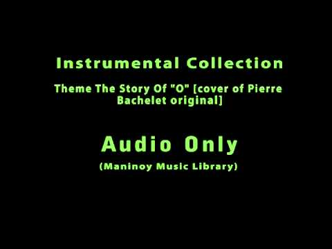 Instrumental Collection - Theme From The Story Of o [cover Of Pierre Bachelet's Original] video