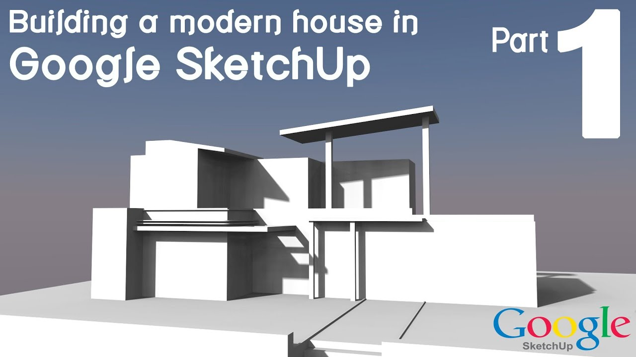 Building a modern house in google sketchup part 1 youtube for Modern house 6 part 10