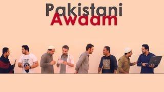 Pakistani Awaam Be Like | The Idiotz