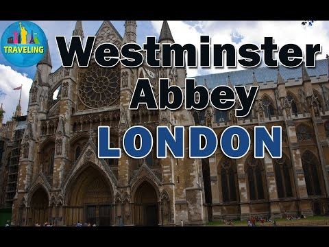 London Attraction: Westminster Abbey: London Travel Guide, London,England,UK
